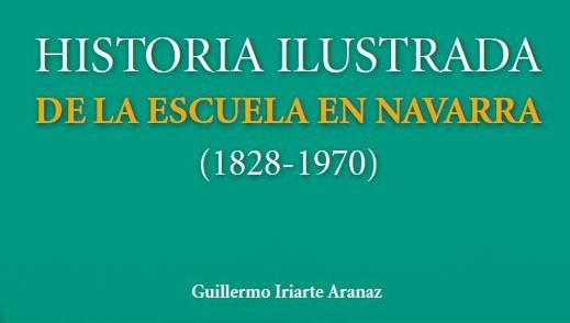 """Presentación del libro: """"Historia ilustrada de la escuela en Navarra"""""""